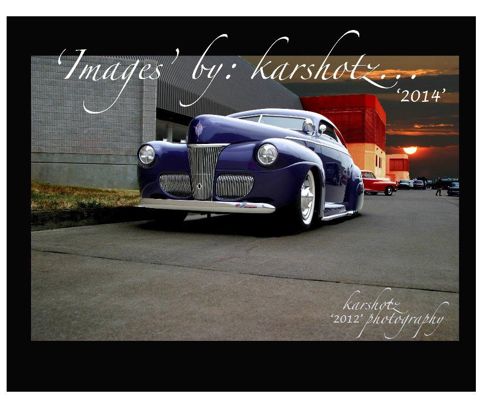 "View ""Images"" by: karshotz... by Alan R. Ward, aka: karshotz"