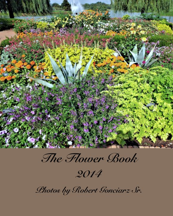 View The Flower Book 2014 by Photos by Robert Gonciarz Sr.