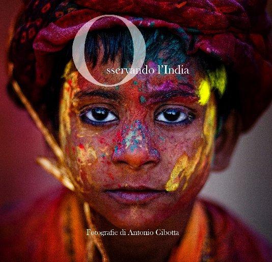 Visualizza Osservando L'India di di Antonio Gibotta