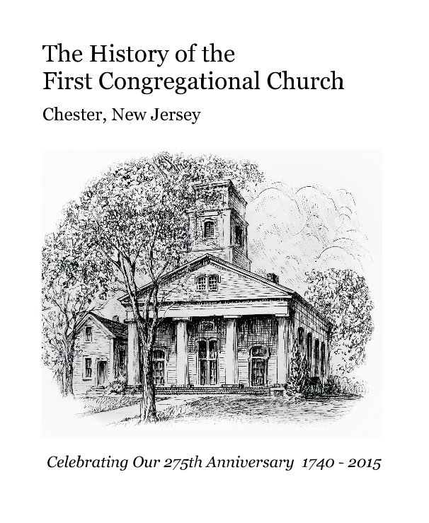 View The History of the First Congregational Church by Celebrating Our 275th Anniversary 1740 - 2015