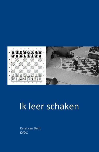 View Ik leer schaken by Karel van Delft