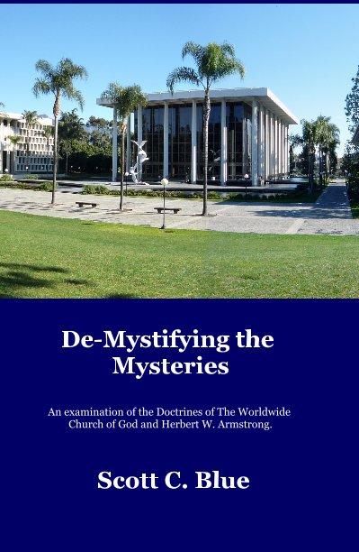 View De-Mystifying the Mysteries by Scott C. Blue