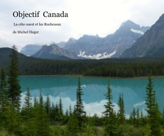 Objectif Canada - Voyages livre photo