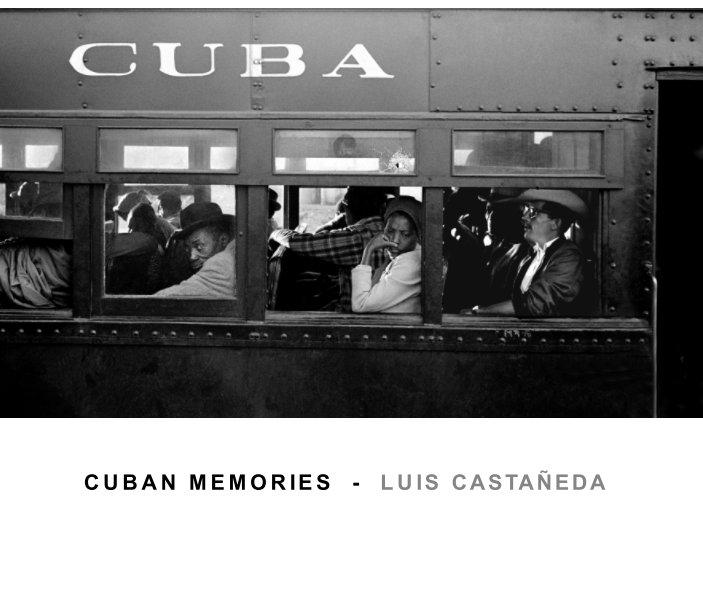 View CUBAN MEMORIES by Luis Castañeda