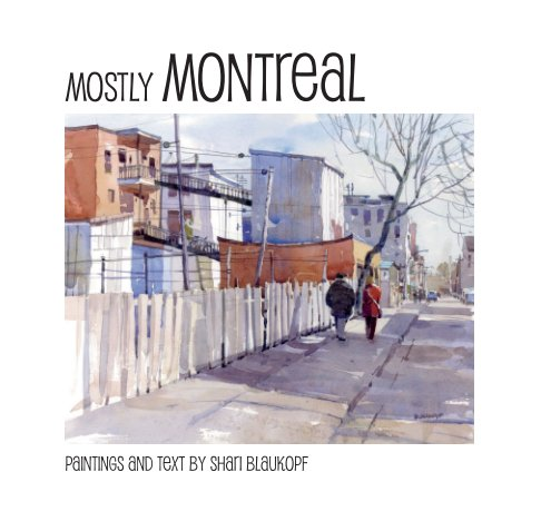 View Mostly Montreal by Shari Blaukopf