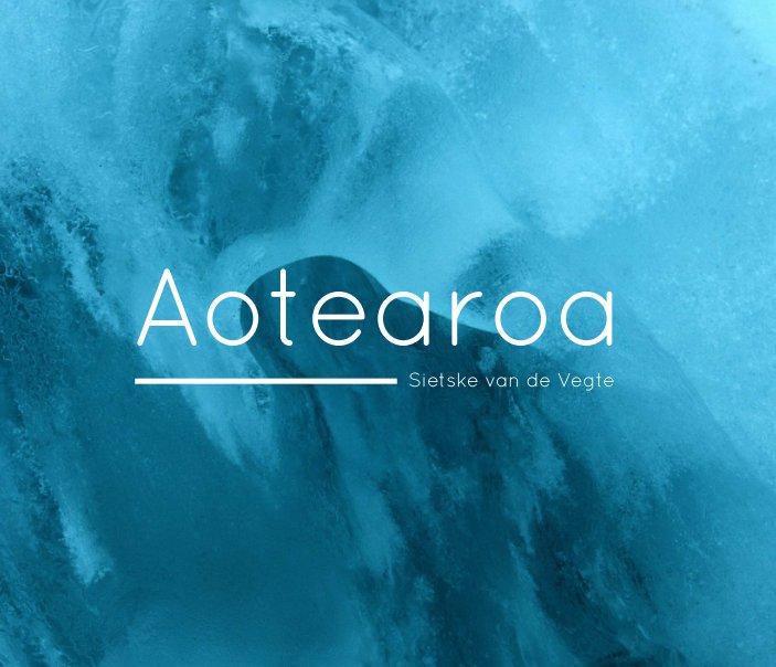 View Aotearoa by Sietske van de Vegte