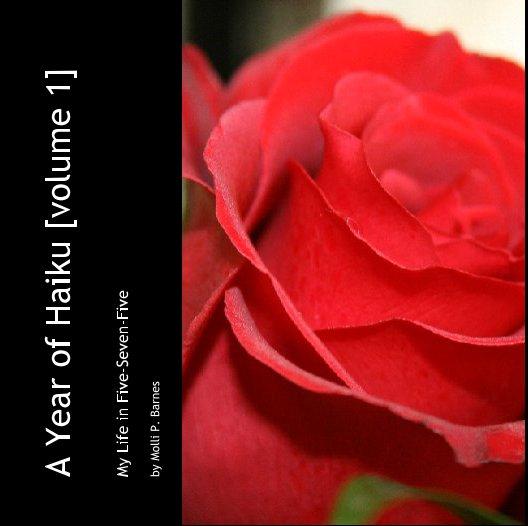 Ver A Year of Haiku [volume 1] por Molli P. Barnes