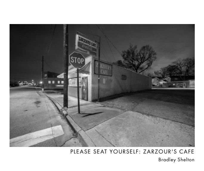 View Please Seat Yourself: Zarzour's Cafe by Bradley Shelton