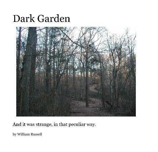 View Dark Garden by William Russell
