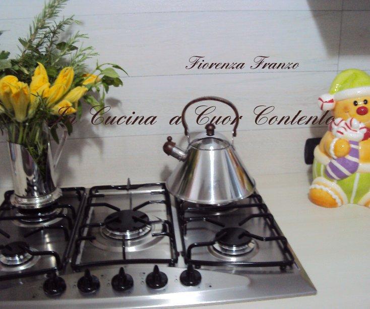View Fiorenza Franzo In Cucina a Cuor Contento by Fiorenza Franzo
