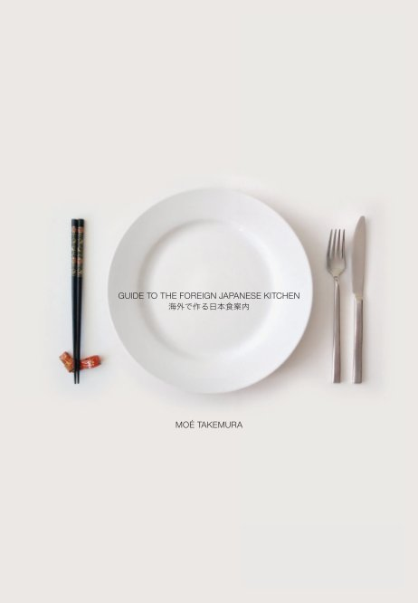 View GUIDE TO THE FOREIGN JAPANESE KITCHEN (ENGLISH) by MOÉ TAKEMURA