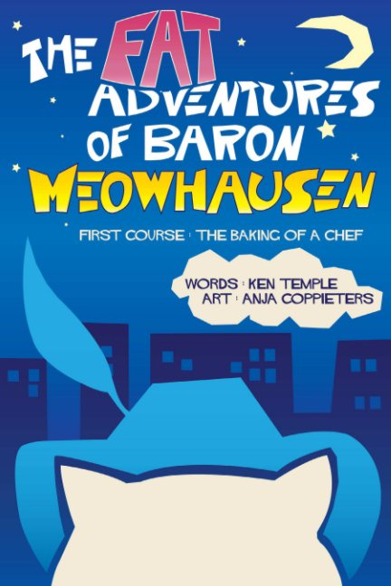 View The Fat Adventures of Baron Meowhausen - First Course: The Baking of a Chef by Ken Temple & Anja Coppieters