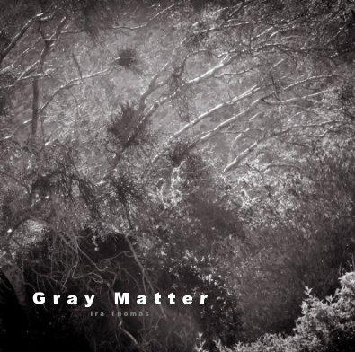 Gray Matter - Fine Art Photography photo book