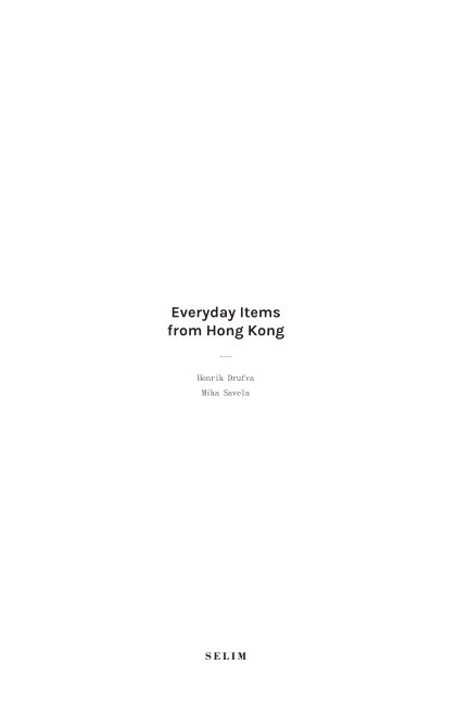 View Everyday Items from Hong Kong by Henrik Drufva and Mika Savela