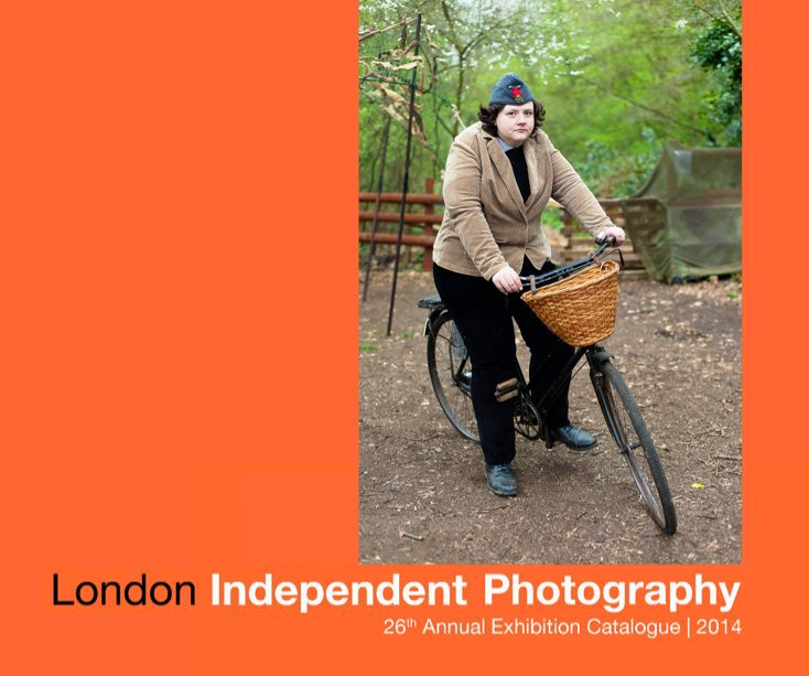 View London Independent Photography 26th Annual Exhibition Catalogue by London Independent Photography