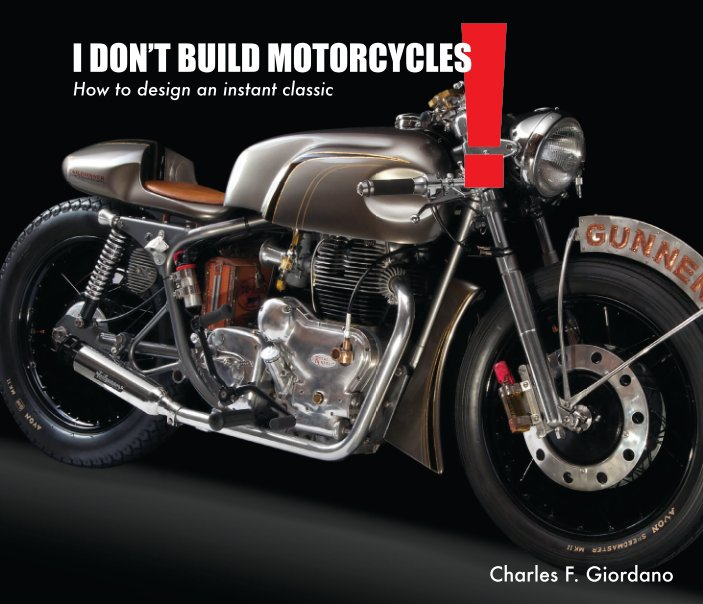 View I Don't Build Motorcycles by Charles F. Giordano