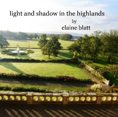 light and shadow in the highlands by elaine blatt - Arts & Photography Books photo book