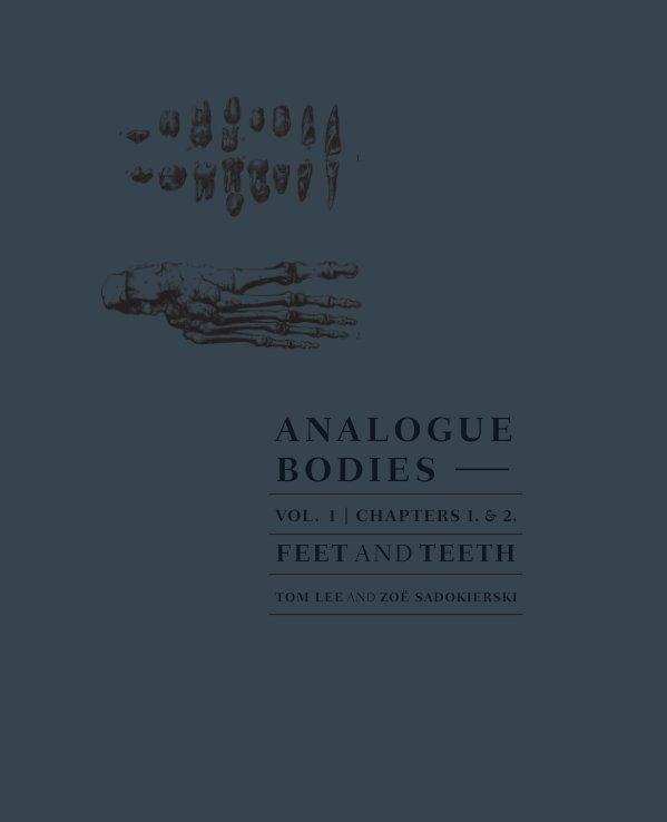 View Analogue Bodies Vol. 1 (hardback) by Tom Lee and Zoe Sadokierski