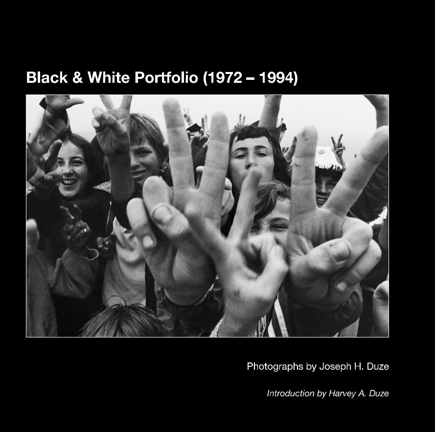 View Black & White Portfolio (1972 – 1994) by Joseph H. Duze (with intro by Harvey A. Duze)