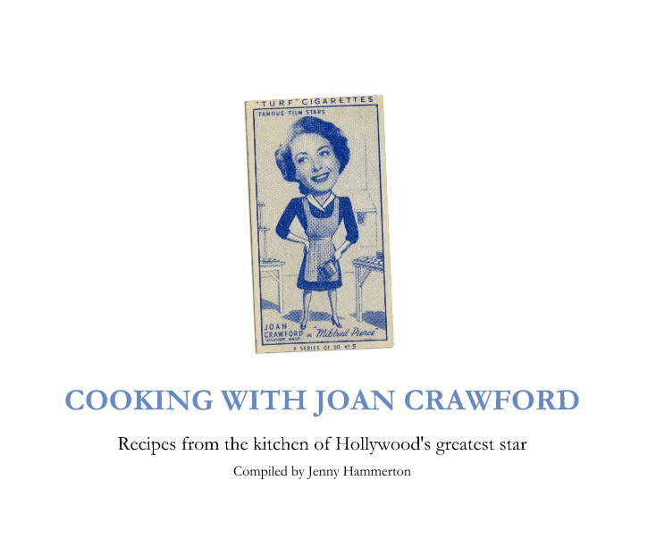 View COOKING WITH JOAN CRAWFORD by Compiled by Jenny Hammerton