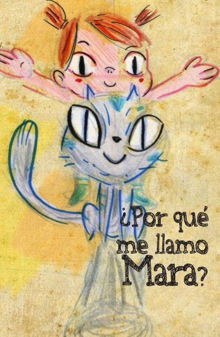 View ¿Por qué me llamo Mara? by David de la Iglesia & Anxelu González
