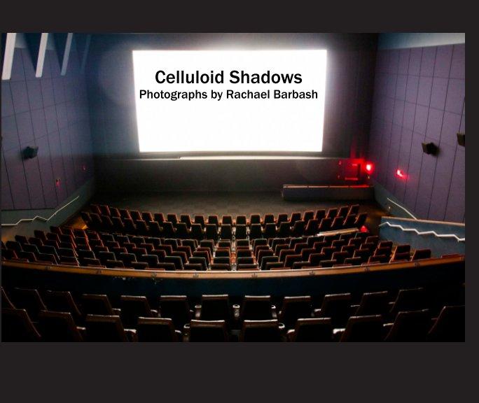 View Celluloid Shadows by Rachael Barbash