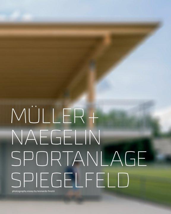 View müller + naegelin – sportanlage spiegelfeld by obra comunicação