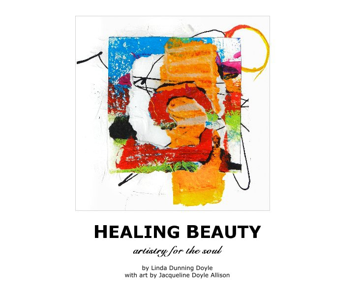 View HEALING BEAUTY by Linda Dunning Doyle with art by Jacqueline Doyle Allison