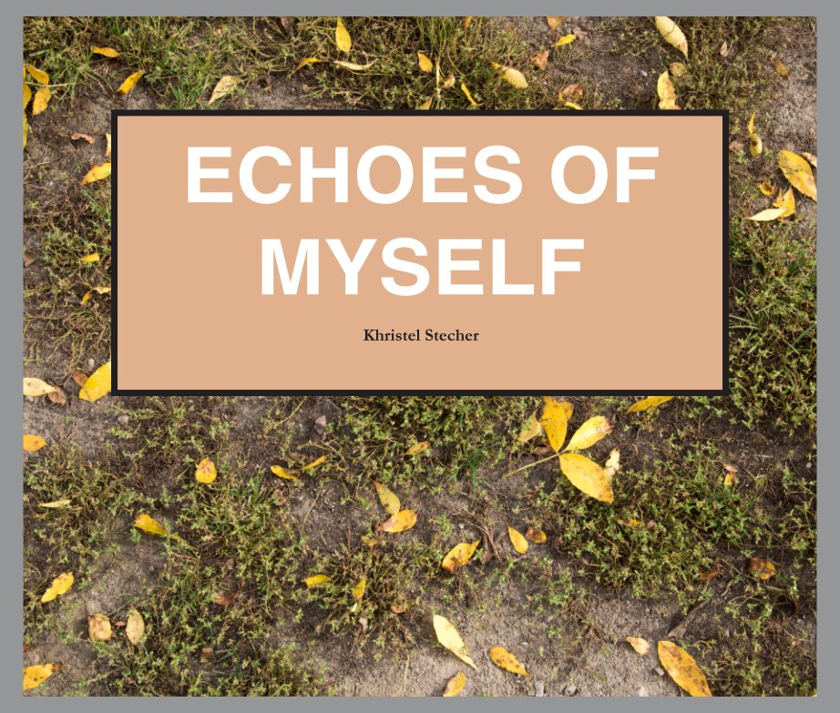 View Echoes of Myself by Khristel Stecher