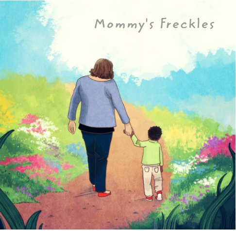 View Mommy's Freckles by Adrianne Taylor-White