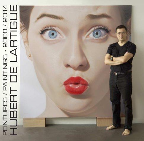 View Peintures / Paintings 2008-2014 petit / small format by Hubert de Lartigue