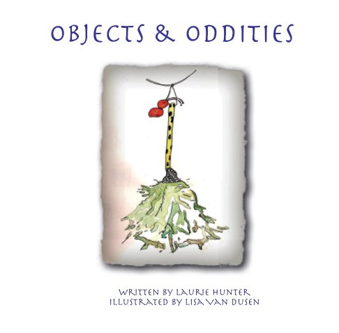 View Objects & Oddities by Laurie Hunter & Lisa Van Dusen