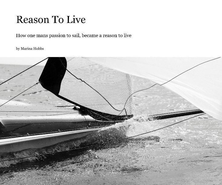 View Reason To Live by Marina Hobbs