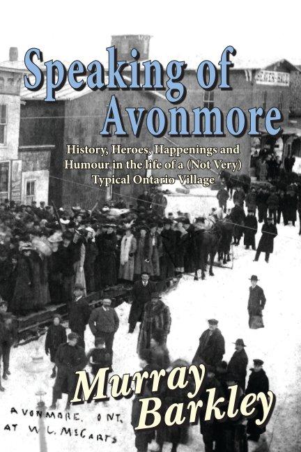 View Speaking of Avonmore by Murray Barkley