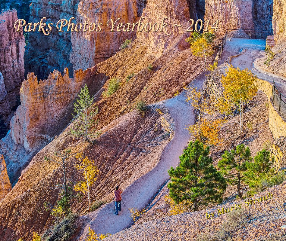 View Parks Photos Yearbook - 2014 by Marty Straub