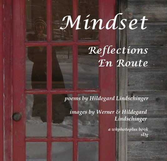 View Mindset - Reflections En Route [premium softcover] by Hildegard Lindschinger, Werner Lindschinger (photographer)