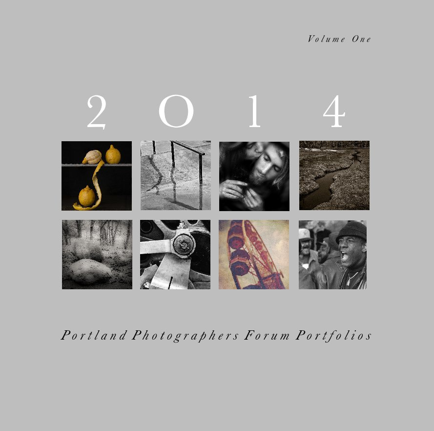 View Vol 1 of 2014 Portland Photographer's Forum Portfolios, 12X12 by Portland Photographer's Forum