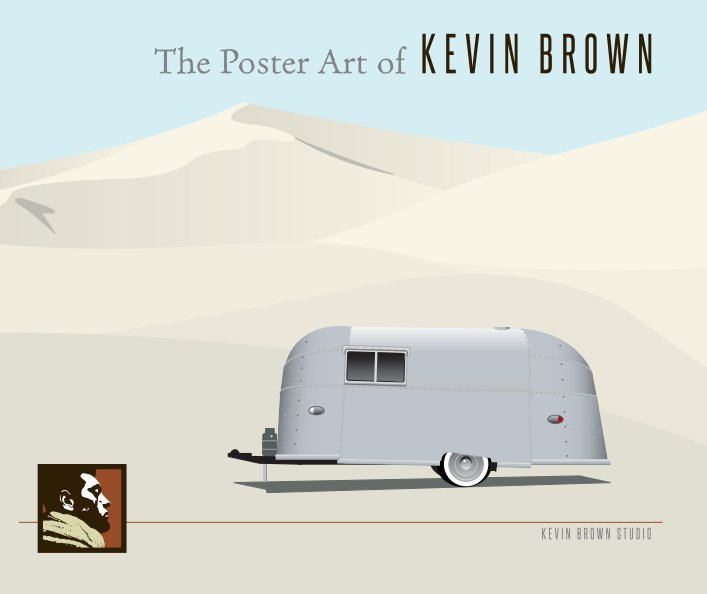 View The Poster Art of KEVIN BROWN by Kevin Brown