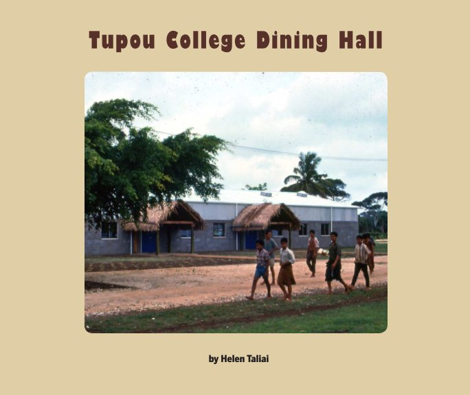 View Tupou College Dining Hall by Helen Taliai