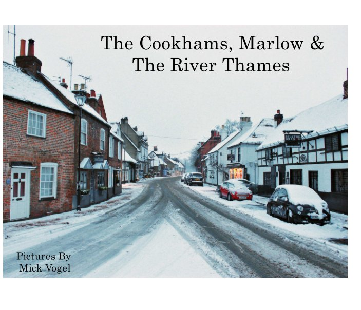 View The Cookhams, Marlow & The River Thames by Mick Vogel
