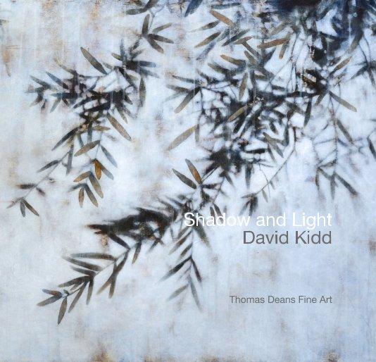 Ver David Kidd: Shadow and Light por Thomas Deans Fne Art