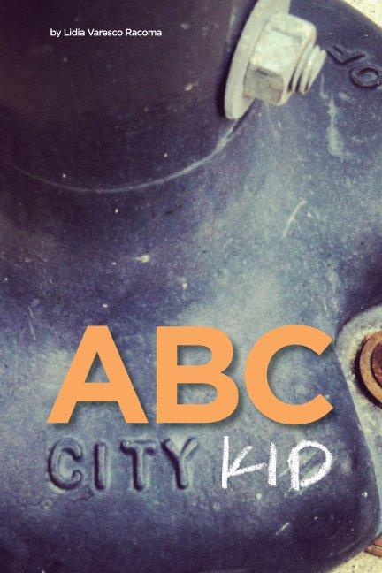 View City Kid: ABC by Lidia Varesco Racoma