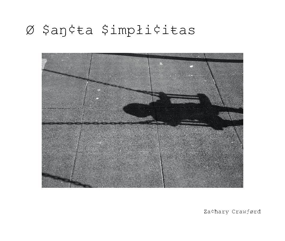 View O Sancta Simplicitas by Zachary Crawford