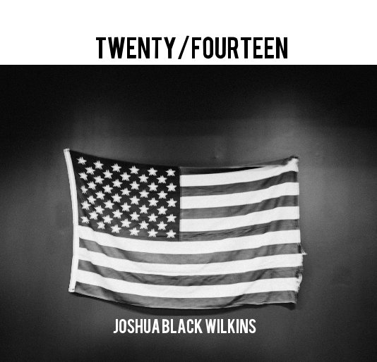 View twenty/fourteen by joshua black wilkins