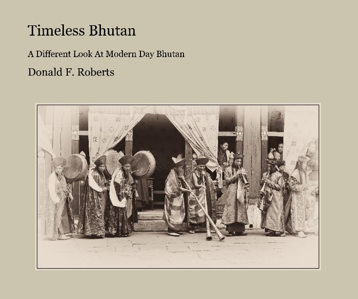 View Timeless Bhutan by Donald F. Roberts