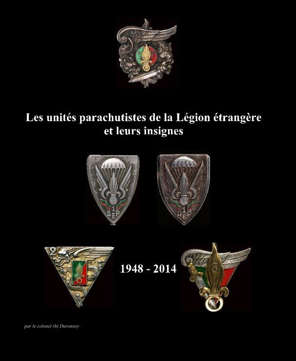 View Les unités parachutistes de la Légion étrangère et leurs insignes by par le colonel (h) Duronsoy
