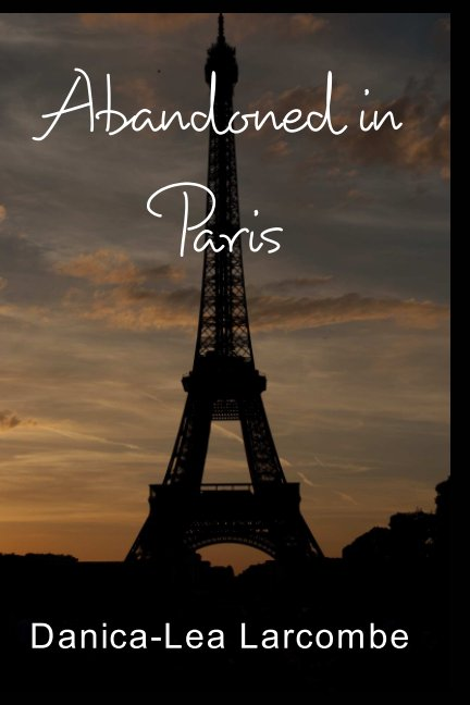 View Abandoned in Paris by Danica-Lea Larcombe