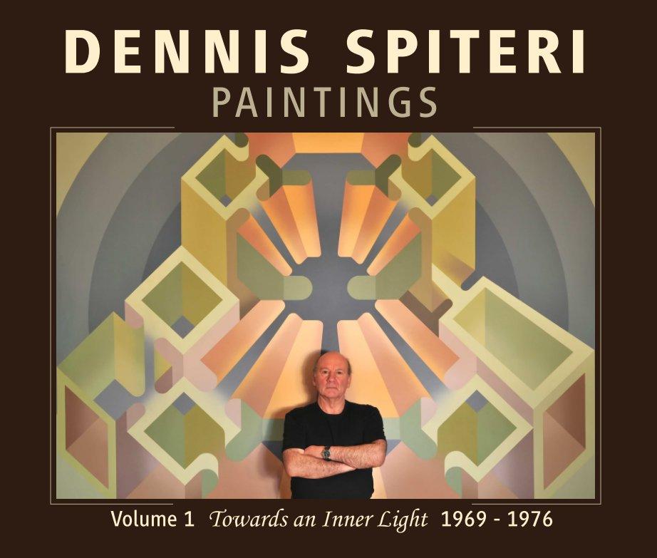 View Dennis Spiteri Paintings Vol.1: Towards an Inner Light by Dennis Spiteri
