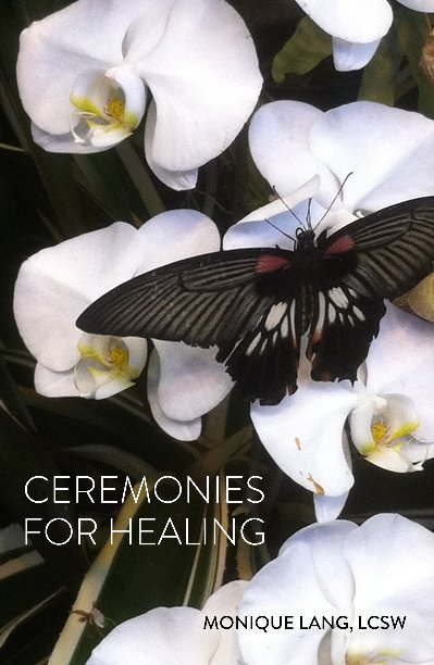 View CEREMONIES FOR HEALING by MONIQUE LANG LCSW