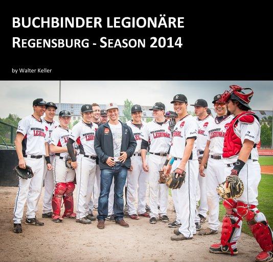 View Buchbinder Legionäre Regensburg - Season 2014 by Walter Keller